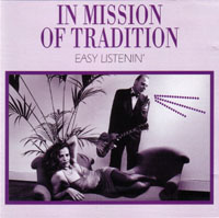 In Mission Of Tradition easy listenin'